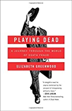 Playing Dead: A Journey Through the World of…