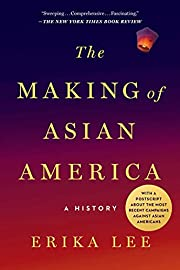The Making of Asian America: A History por…