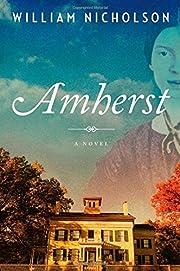 Amherst: A Novel por William Nicholson