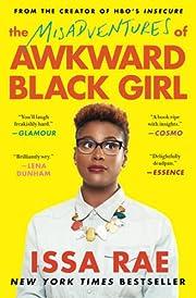 The Misadventures of Awkward Black Girl de…