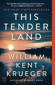 This Tender Land: A Novel von William Kent…