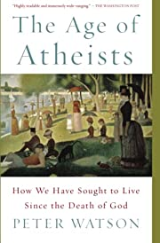 The Age of Atheists: How We Have Sought to…