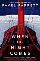 When the Night Comes: A Novel by Favel…