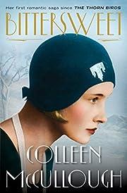 Bittersweet: A Novel de Colleen McCullough