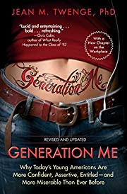 Generation Me - Revised and Updated: Why…