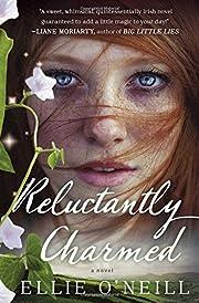 Reluctantly Charmed: A Novel de Ellie…