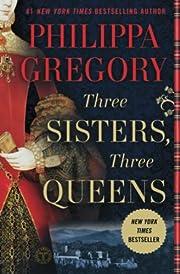 Three Sisters, Three Queens (The Plantagenet…