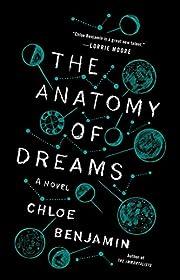 The Anatomy of Dreams: A Novel by Chloe…