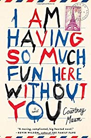 I Am Having So Much Fun Here Without You: A…