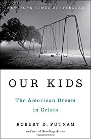 Our Kids: The American Dream in Crisis af…