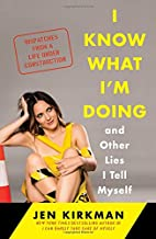 I Know What I'm Doing -- and Other Lies I…