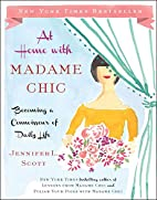 At Home with Madame Chic: Becoming a…