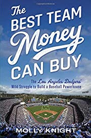 The Best Team Money Can Buy: The Los Angeles…