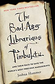 The Bad-Ass Librarians of Timbuktu: And…