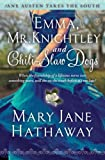 Emma, Mr. Knightley and Chili-Slaw Dogs (Jane Austen Takes the South), Hathaway, Mary  Jane