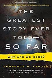 The Greatest Story Ever Told--So Far: Why…