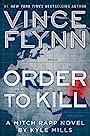 Order to Kill: A Novel (A Mitch Rapp Novel) - Vince Flynn