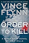 Image of the book Order to Kill: A Novel (A Mitch Rapp Novel) by the author