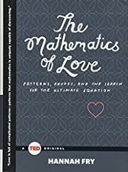 The Mathematics of Love: Patterns, Proofs,…