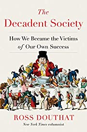 The Decadent Society: How We Became the…