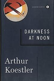 Darkness at Noon de Arthur Koestler