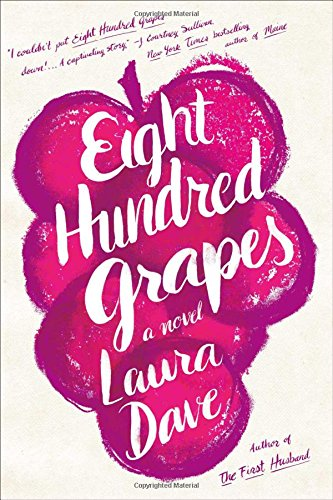 Booknaround Review Eight Hundred Grapes By Laura Dave
