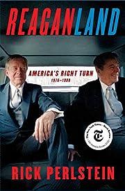 Reaganland: America's Right Turn 1976-1980…