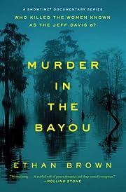 Murder in the Bayou: Who Killed the Women…