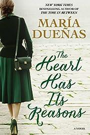 The Heart Has Its Reasons: A Novel af María…