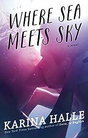 Where Sea Meets Sky: A Novel av Karina Halle