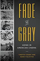 Fade to Gray: Aging in American Cinema by…