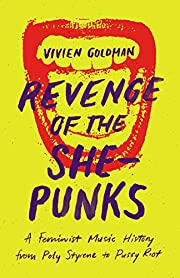 Revenge of the She-Punks: A Feminist Music…