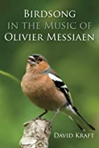 Birdsong in the Music of Olivier Messiaen by…