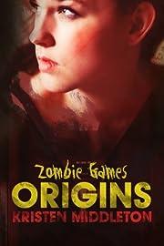 Zombie Games: (Origins) por Kristen…