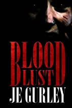 Blood Lust by JE Gurley