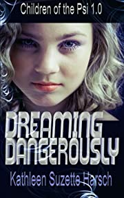Dreaming Dangerously: Children of the Psi…