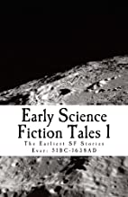 Early Science Fiction Tales 1: The Earliest…