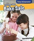 Run Your Own Bake Sale (Young Entrepreneurs)…