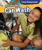 Run Your Own Car Wash (Young Entrepreneurs)…