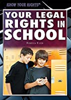 Your Legal Rights in School (Know Your…