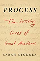 Process: The Writing Lives of Great Authors…