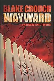 Wayward: 2 (Wayward Pines) av Blake Crouch
