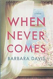 When Never Comes de Barbara Davis