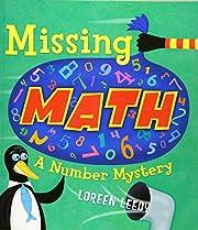 Missing Math: A Number Mystery de Loreen…