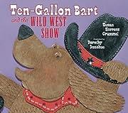 Ten-Gallon Bart and the Wild West Show av…