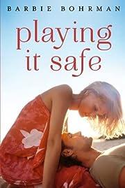 Playing It Safe de Barbie Bohrman