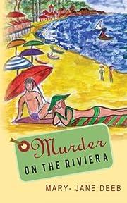Murder on the Riviera von Mary-Jane Deeb
