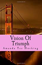 Vision Of Triumph by Amanda Tee Hocking