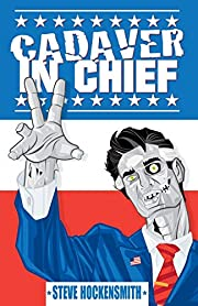 Cadaver in Chief: A Special Report from the…