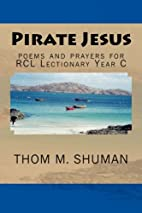 Pirate Jesus: poems and prayers for RCL…